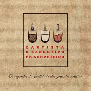 Onde comprar: https://www.clubedeautores.com.br/book/140951--O_Artista_o_Executivo_e_o_Sorveteiro#.Wni4fPmnG70